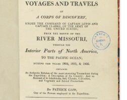 40. gass, patrick. 'journal of the voyages and travels of a corps of discovery, under the command of capt. lewis and capt. clarke...from the mouth of the river missouri through the interior parts of north america to the pacific ocean, during the years 1804, 1805, and 1806'.pittsburgh: printed for david m'keehan; london: re-printed for j. budd, 1808
