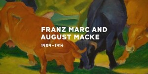 Franz Marc and Auguste Macke: 1909-1914, Neue Gallery Exhibition 2018