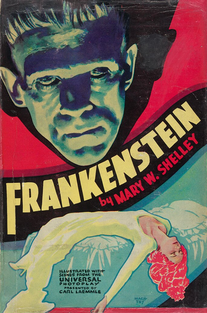 Mary Wollstonecraft Shelley (1797–1851), Frankenstein, or, the Modern Prometheus, New York: Grosset and Dunlap, 1931.