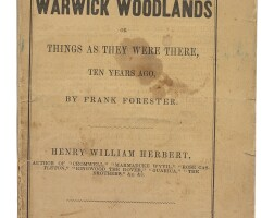 45. herbert, henry william (frank forester). 'the warwick woodlands, or things as they were there, ten years ago. by frank forester'.philadelphia: g. b. zieber, 1845