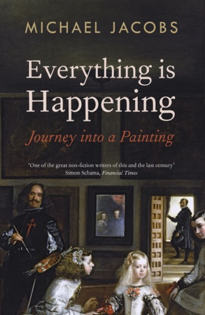 Cover of Michael Jacobs' 2015 book Everything is Happening: Journey into a Painting
